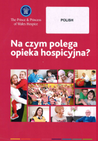The Prince & Princess of Wales Hospice What is Hospice Care translated to Polish